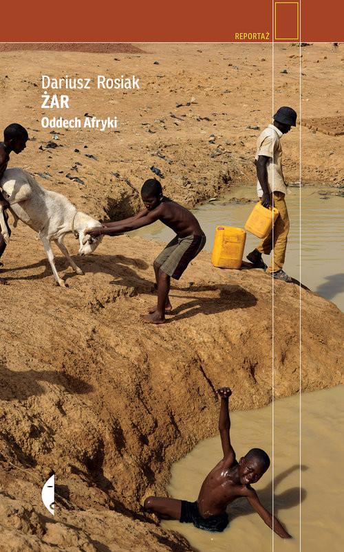 okładka Żar Oddech Afryki, Książka | Dariusz Rosiak