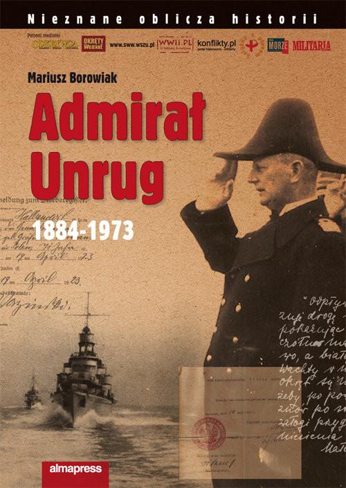 okładka Admirał Unrug 1884-1973, Książka | Borowiak Mariusz