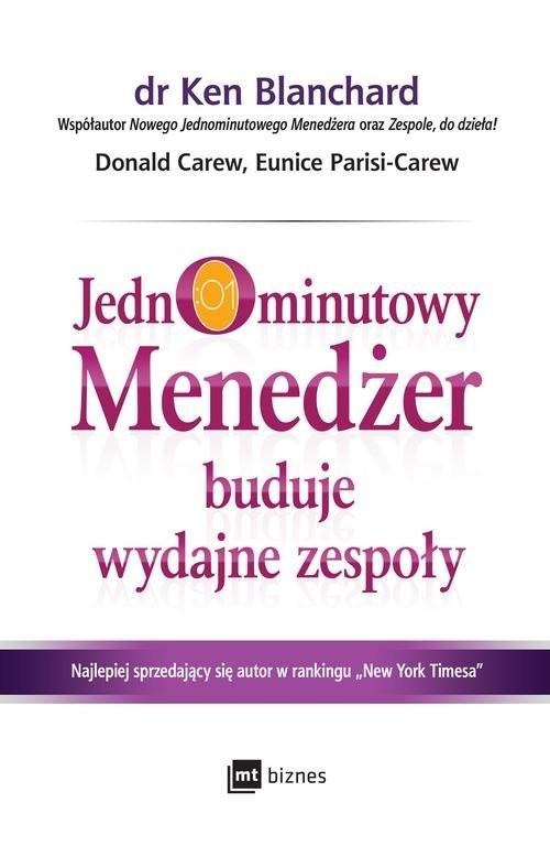 okładka Jednominutowy Menedżer buduje wydajne zespołyksiążka      Ken Blanchard, Donald Carew, Eun Parisi-Carew