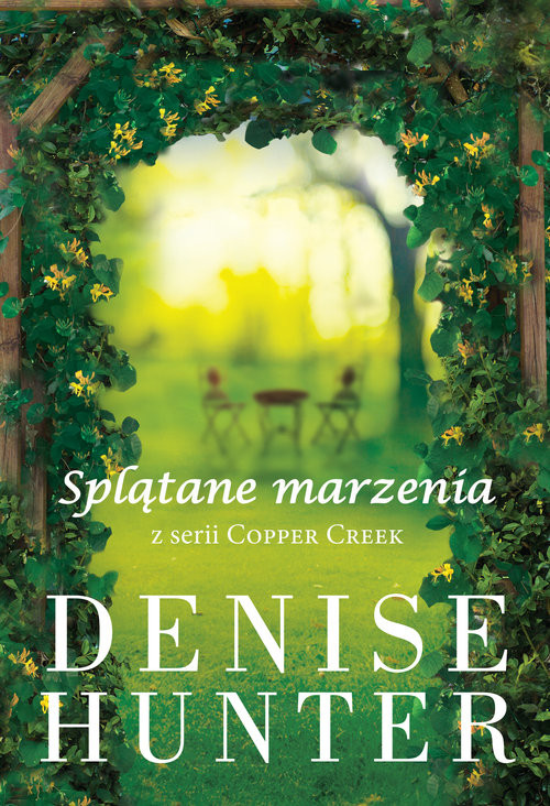 okładka Splątane marzenia Copper Creek #2, Książka | Hunter Denise