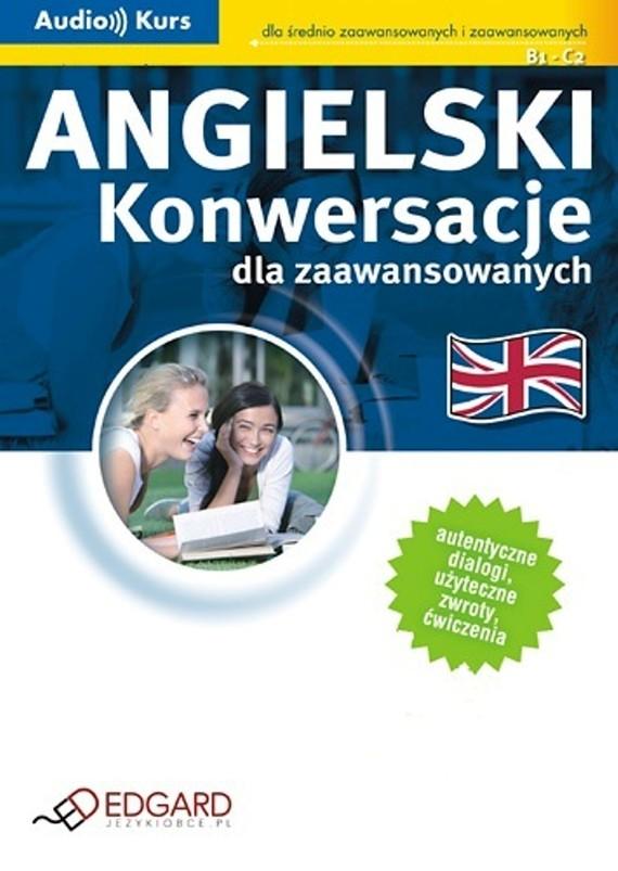 okładka Angielski - Konwersacje dla zaawansowanychaudiobook | MP3 | autor zbiorowy
