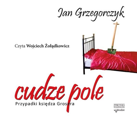 okładka Cudze pole. Przypadki księdza Grosera. audiobookaudiobook | MP3 | Jan Grzegorczyk