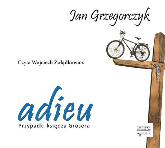 okładka Adieu. Przypadki księdza Grosera. audiobook, Audiobook | Jan Grzegorczyk