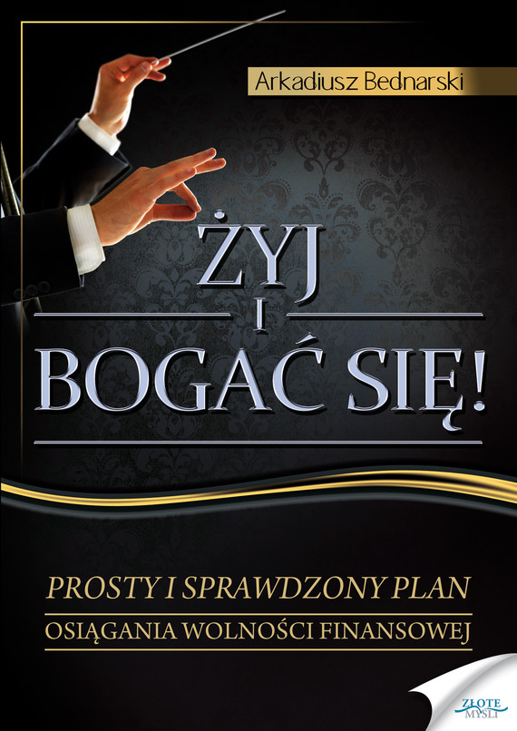 okładka Żyj i bogać się, Audiobook | Arkadiusz Bednarski