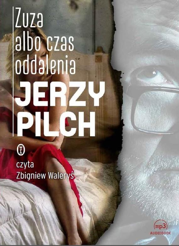 okładka Zuza albo czas oddaleniaaudiobook | MP3 | Jerzy Pilch