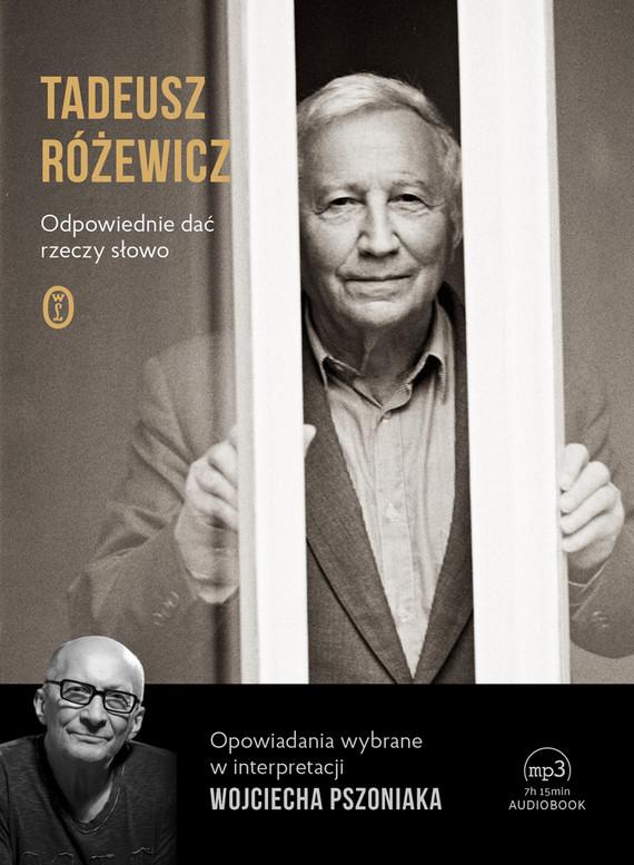 okładka Odpowiednie dać rzeczy słowoaudiobook | MP3 | Tadeusz Różewicz