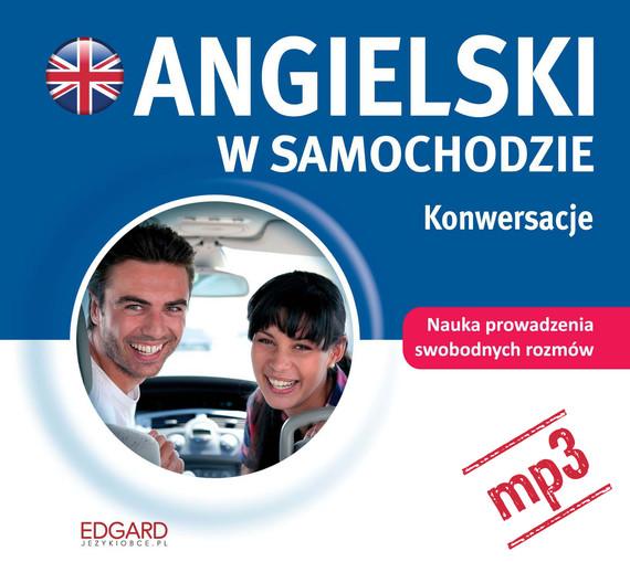 okładka Angielski w samochodzie. Konwersacjeaudiobook | MP3 | autor zbiorowy