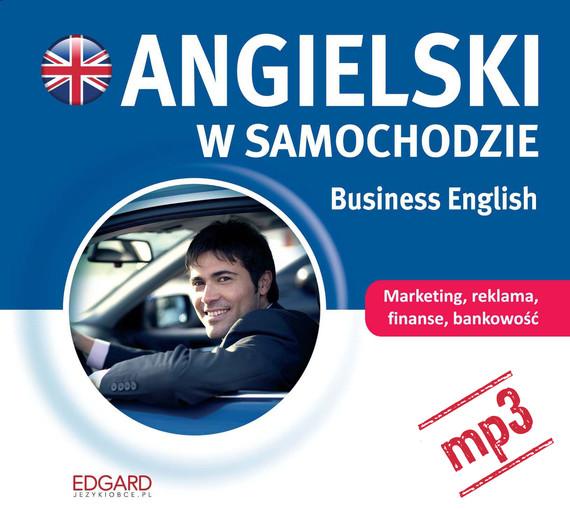 okładka Angielski w samochodzie. Business Englishaudiobook | MP3 | autor zbiorowy