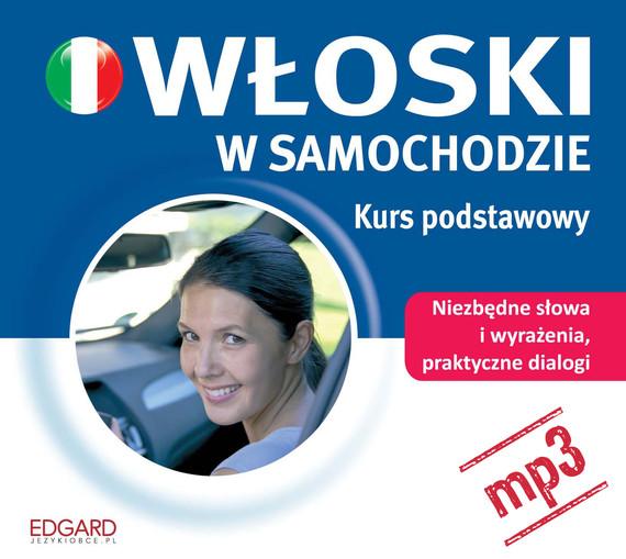 okładka Włoski w samochodzie. Kurs podstawowyaudiobook | MP3 | autor zbiorowy