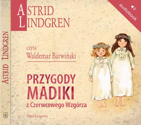 okładka Przygody Madiki z Czerwcowego Wzgórzaaudiobook | MP3 | Astrid Lindgren