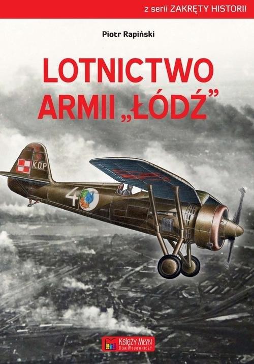 okładka Lotnictwo Armii Łódź, Książka | Rapiński Piotr