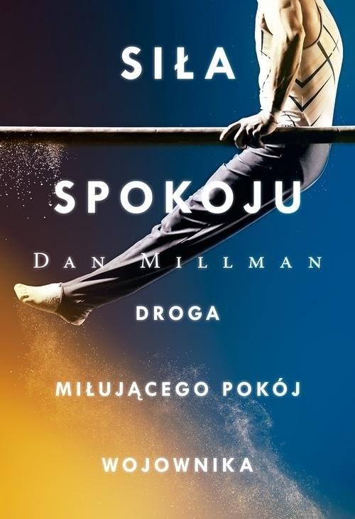 okładka Siła spokoju Droga miłującego pokój wojownika, Książka | Millman Dan