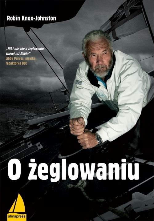 okładka O żeglowaniu, Książka   Knox-Johnston Robin