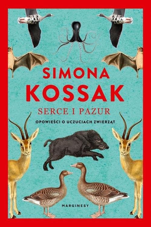okładka Serce i pazur Opowieści o uczuciach zwierząt, Książka | Kossak Simona