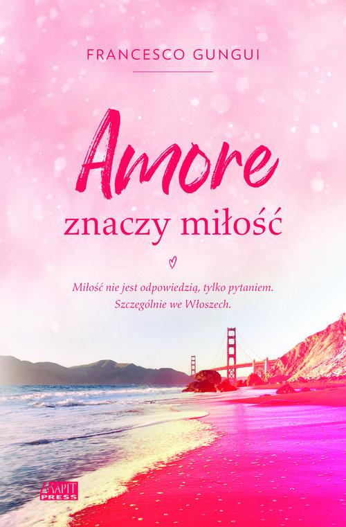 okładka Amore znaczy miłość, Książka | Franceso Gungui