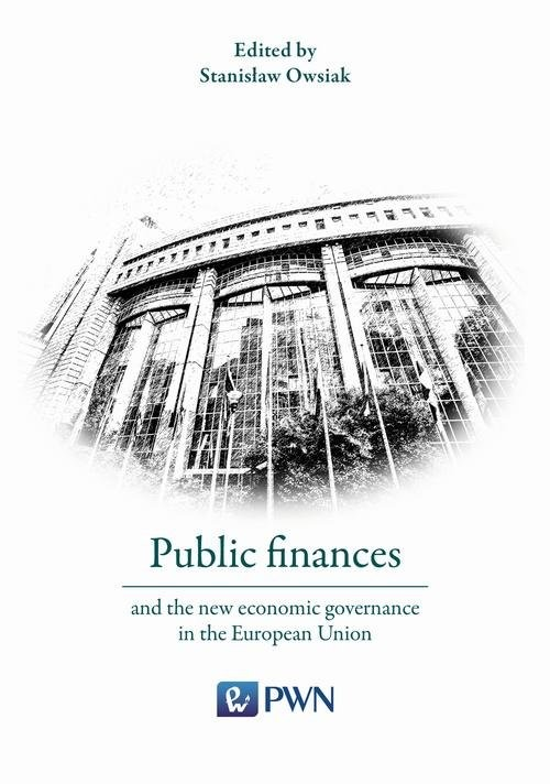 okładka Public finances and the new economic governance in the European Union, Książka | Owsiak Stanisław