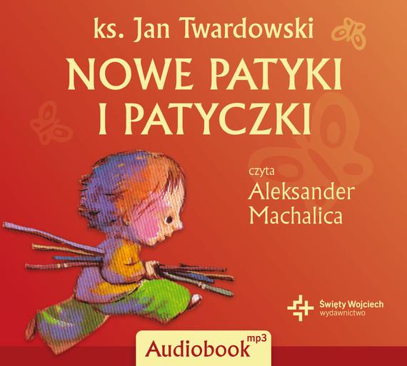 okładka Nowe patyki i patyczkiaudiobook | MP3 | Jan Twardowski