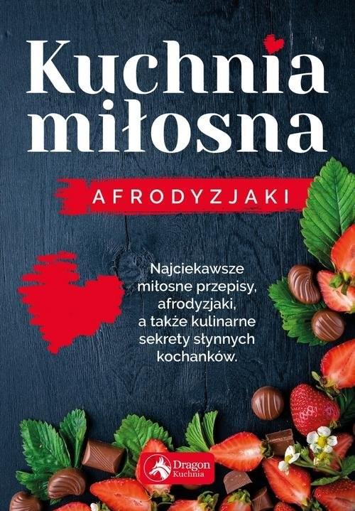 okładka Kuchnia miłosna Afrodyzjaki, Książka | Czarkowska Iwona