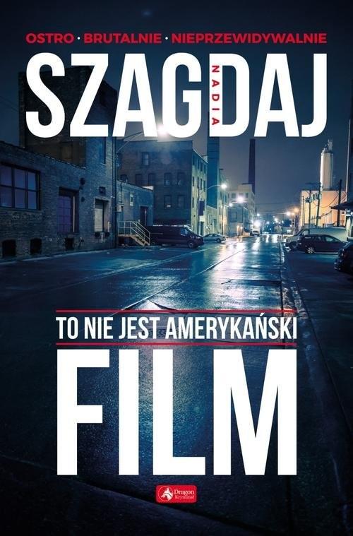 okładka To nie jest amerykański film, Książka | Szagdaj Nadia