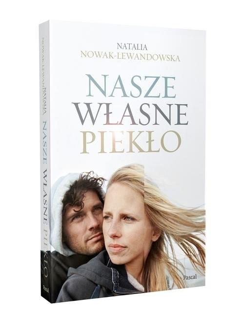 okładka Nasze własne piekło, Książka | Nowak-Lewandowska Natalia