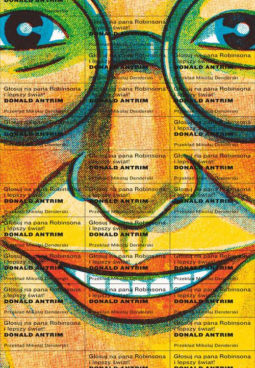 okładka Głosujcie na pana Robinsona i lepszy świat, Książka | Antrim Donald
