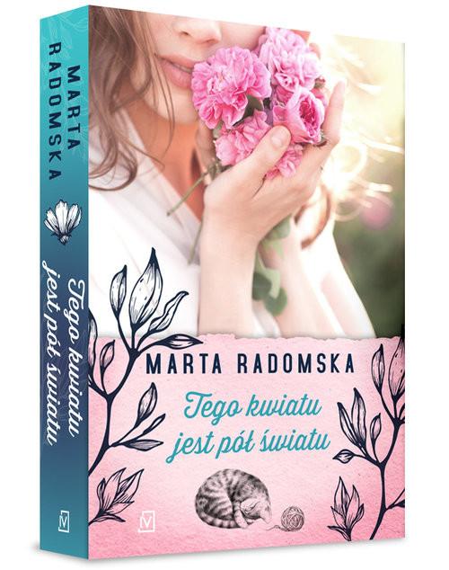 okładka Tego kwiatu jest pół światu, Książka | Marta Radomska