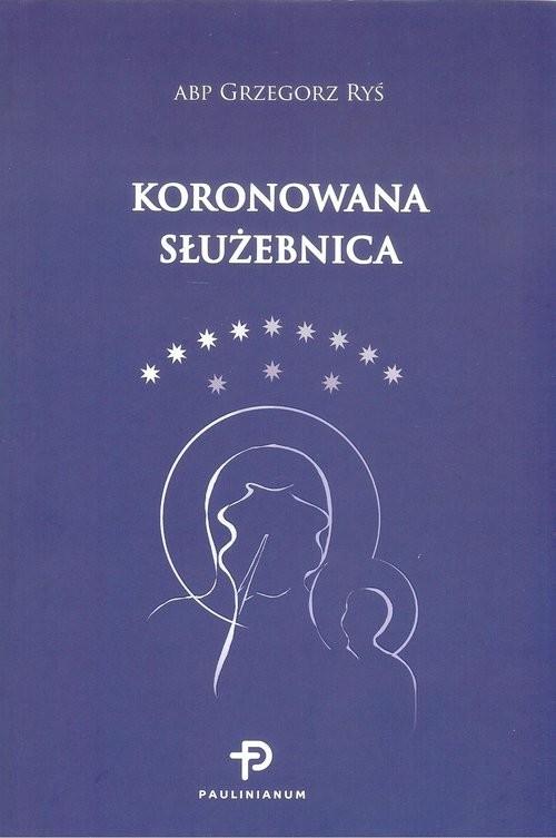 okładka Koronowana Służebnicaksiążka |  | Ryś Grzegorz