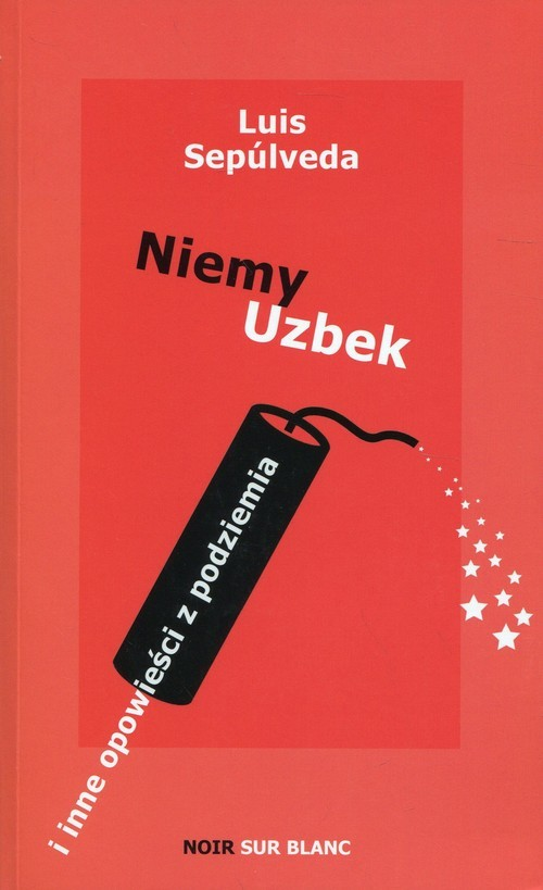 okładka Niemy Uzbek i inne opowieści z podziemia, Książka | Sepulveda Luis