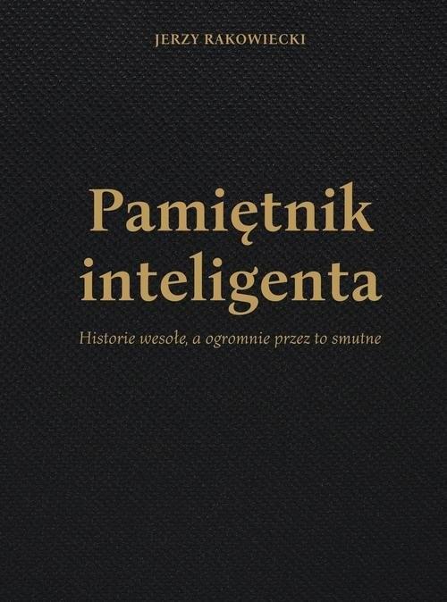 okładka Pamiętnik inteligenta, Książka | Rakowiecki Jerzy