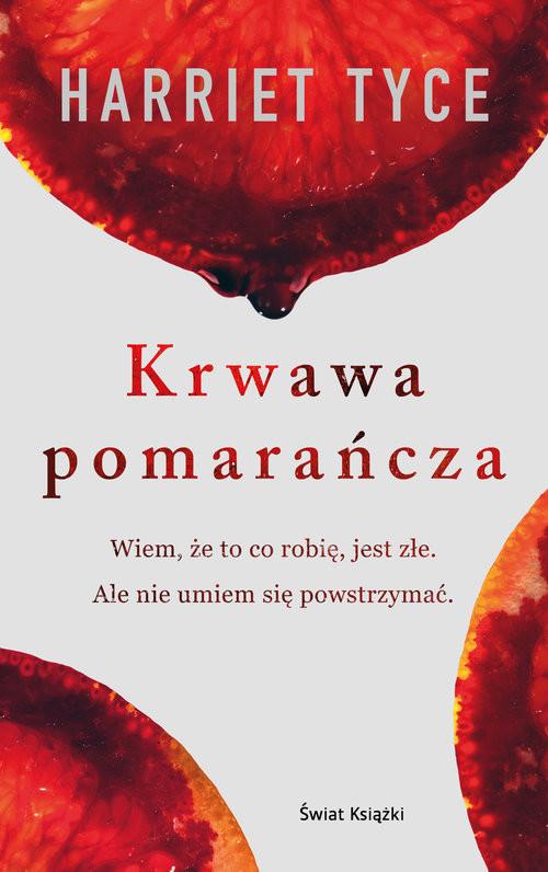 okładka Krwawa pomarańcza, Książka | Tyce Harriet