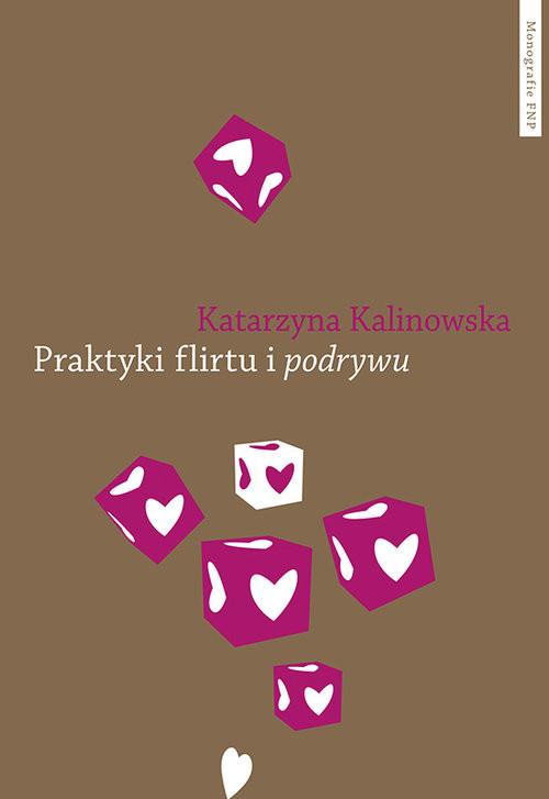 okładka Praktyki flirtu i podrywu, Książka | Kalinowska Katarzyna