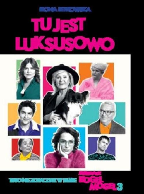 okładka Tu jest jakby luksusowo, czyli to, czego nie zobaczysz w filmie KOGEL-MOGEL 3, Książka | Ilona Łepkowska