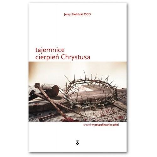 okładka Tajemnice cierpień Chrystusa, Książka   Zieliński Jerzy