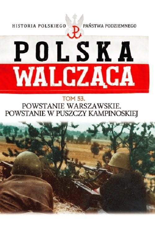 okładka Polska Walcząca t.53 Powstanie Warszawskie. Powstanie w Puszczy Kampinowskiej, Książka |