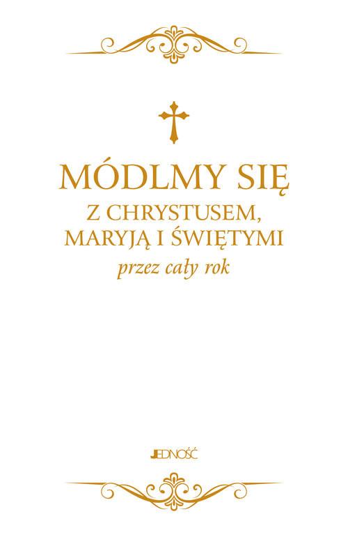 okładka Módlmy się z Chrystusem Maryją i świętymi przez cały rok, Książka |