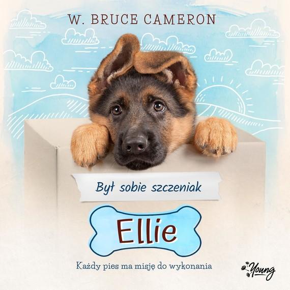 okładka Był sobie szczeniak. Ellie, Audiobook | W. Bruce Cameron