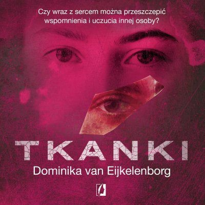 okładka Tkanki, Audiobook | Dominika Eijkelenborg
