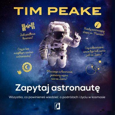 okładka Zapytaj astronautęaudiobook | MP3 | Tim Peake
