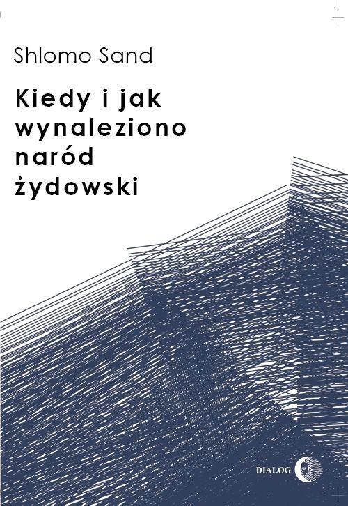 okładka Kiedy i jak wynaleziono naród żydowski, Książka | Sand Shlomo