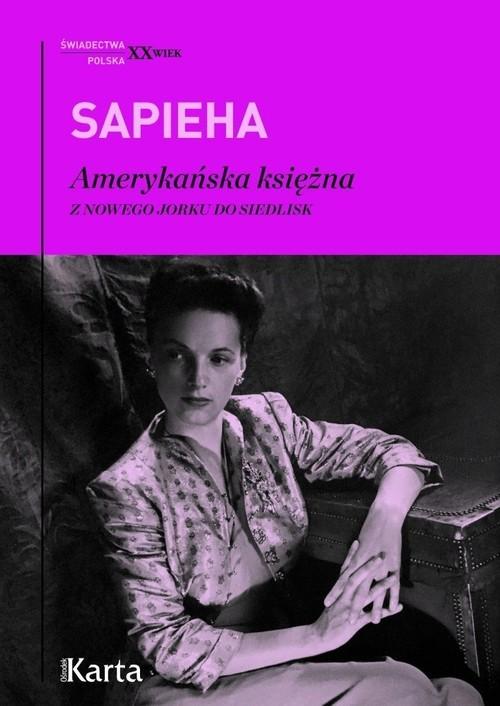 okładka Amerykańska księżna Z Nowego Jorku do Siedlisk, Książka | Sapieha Virgilia