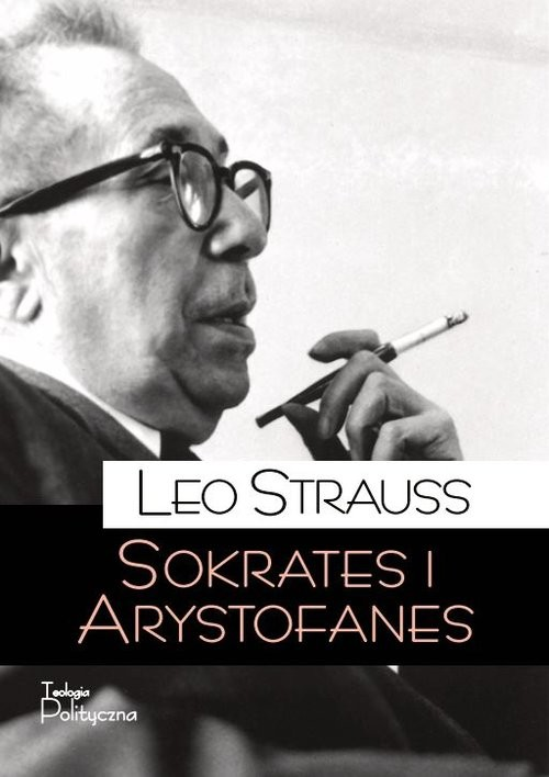 okładka Sokrates i Arystofanes, Książka   Leo Strauss