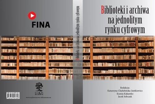 okładka Biblioteki i archiwa na jednolitym rynku cyfrowym, Książka |