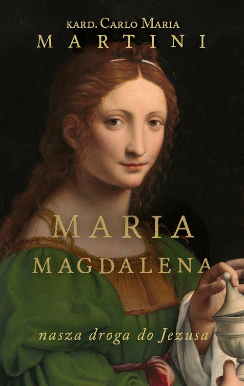okładka Maria Magdalena Nasza droga do Jezusa, Książka   Carlo Maria Martini