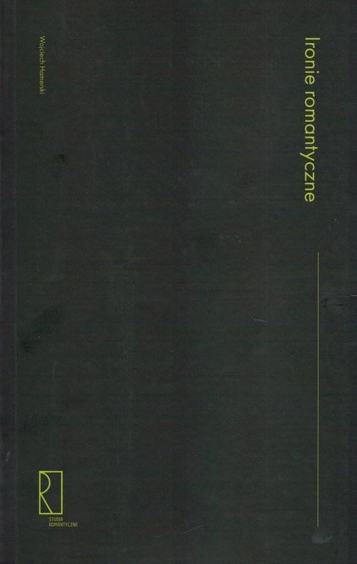 okładka Ironie romantyczne, Książka | Hamerski Wojciech