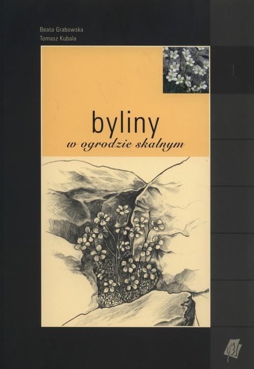 okładka Byliny w ogrodzie skalnym, Książka | Beata Grabowska, Tomasz Kubala