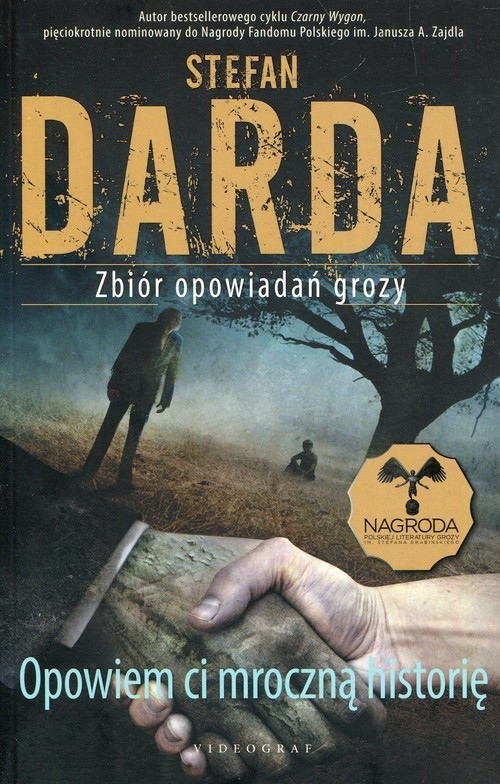 okładka Opowiem ci mroczną historię Zbiór opowiadań grozyksiążka      Darda Stefan