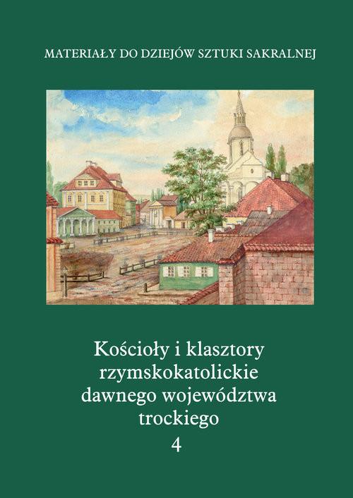 okładka Kościoły i klasztory rzymskokatolickie dawnego województwa trockiego Grodno, Książka |