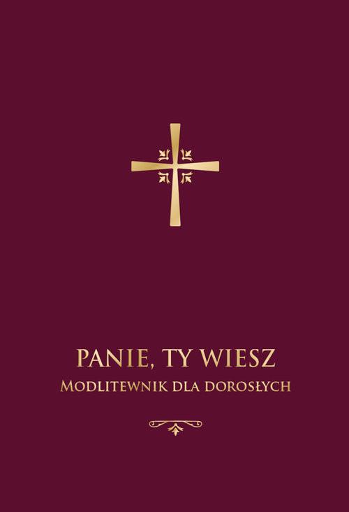 okładka Panie, Ty wiesz. Modlitewnik dla dorosłychksiążka |  | Stranz Jerzy