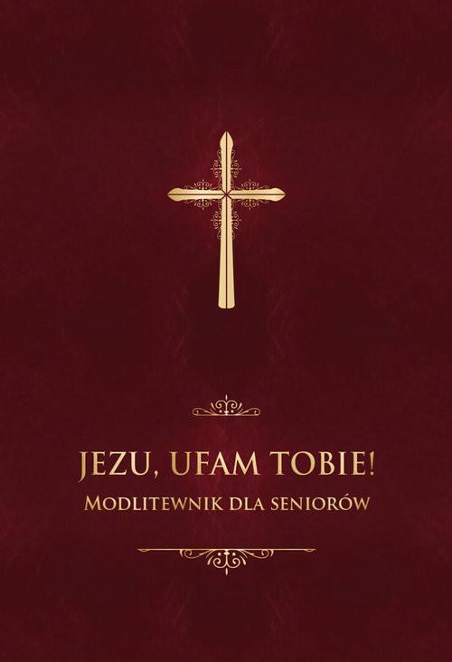 okładka Jezu, ufam Tobie! Modlitewnik dla seniorów, Książka | Stranz Jerzy