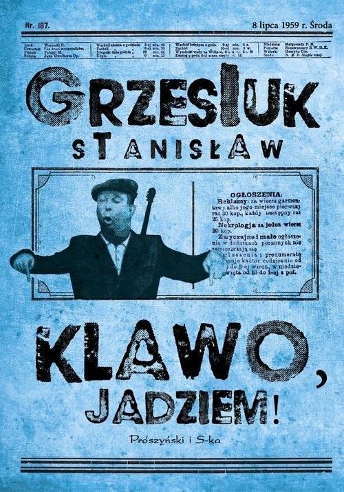 okładka Klawo, jadziem !, Książka | Stanisław Grzesiuk